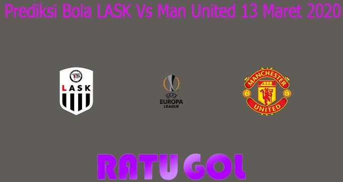 Prediksi Bola LASK Vs Man United 13 Maret 2020