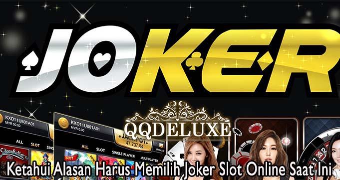 Ketahui Alasan Harus Memilih Joker Slot Online Saat Ini
